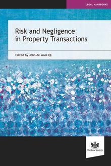 Risk and Negligence in Property Transactions, Editor: John De Waal Qc